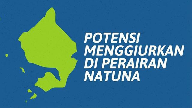 Perairan Natuna dikenal menyimpan banyak potensi besar meliputi kekayaan laut hingga keindahan pariwisata alam yang masih terjaga.