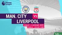 Jadwal Premier League 2018-2019 pekan ke-21, Manchester City vs Liverpool. (Bola.com/Dody Iryawan)