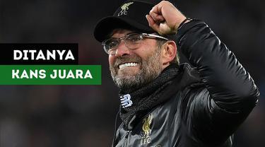 Berita Video Ditanya Kans Liverpool Juara, Jurgen Klopp Berikan Jawaban Ini