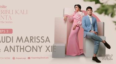 Anthony Xie dan Audi Marissa Buka-bukaan di Seribu Kali Cinta The Series