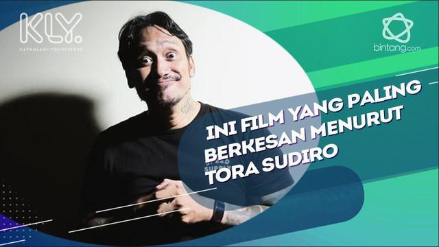 Film-film yang paling banyak meninggalkan kesan bagi Tora Sudiro.