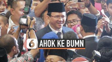 Basuki Tjahaja Purnama atau Ahok disebut-sebut bakal menjadi salah satu pimpinan di BUMN. Apakah Ahok secara peraturan undang-undang bisa menjadi petinggi BUMN?