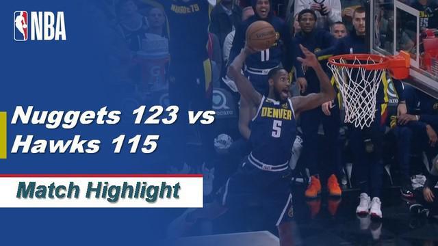 Berita Video Highlights NBA 2019-2020, Denver Nuggets Vs Atlanta Hawks 123-115