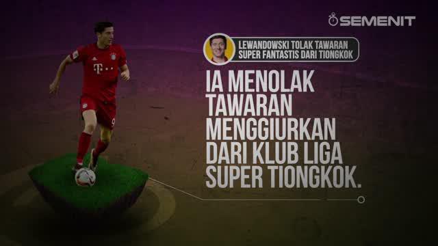 Lewandowski tidak tergiur tawaran senilai 40 juta Euro dari klub ternama asal Tiongkok