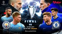 Link Live Streaming Final Liga Champions 2020/2021 Manchester City vs Chelsea di Vidio. (Sumber : dok. vidio.com)