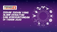 Podcast Zodiak yang beruntung dan alami kesulitan 2020