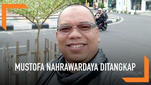 Anggota BPN, Musfofa Nahrawardaya ditangkap dan dijadikan tersangka, karena dianggap menyebarkan berita bohong berdasaran SARA dan ujaran kebencian.