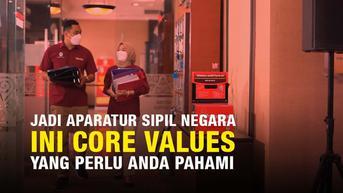 Jadi ASN, Ini Core Values yang Perlu Anda Pahami