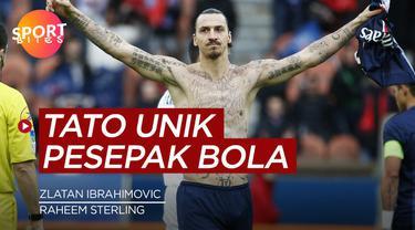 Berita video sportbites tentang para pemain sepak bola yang memiliki tato unik, contohnya Zlatan Ibrahimovic hingga Raheem Sterling.