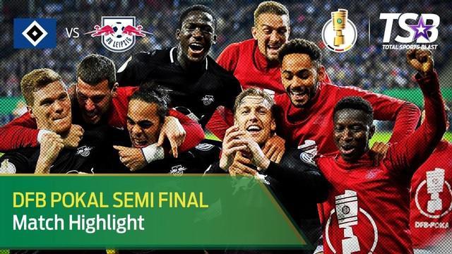 Berita Video Highlights Semi Final DFP Pokal, Leipzig Kalahkan Hamburgger SV