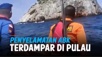 VIDEO: Viral, Penyelamatan ABK Terdampar di Pulau Kecil Usai Hilang 2 Hari