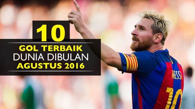 Video gol-gol terbaik dunia saat di bulan agustus 2016, salah satunya gol tendangan dari Lionel Messi saat melawan Real Betis.