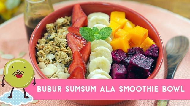 Resep Dessert Nikmat Bubur Sumsum Ala Smoothie Bowl