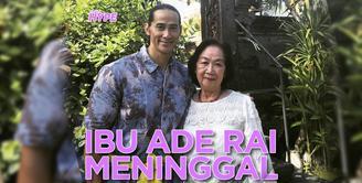 Ibunda Ade Rai Meninggal Dunia