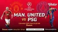 Laga Manchester United vs PSG di Liga Champions, Kamis (3/12/2020) pukul 03.00 WIB dapat disaksikan melalui platform Vidio. (Dok. Vidio)