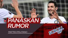 Berita video Scroll Up kali ini salah satunya membahas rumor transfer Matteo Politano dari Inter Milan ke AC Milan.