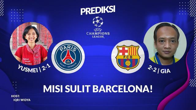 Berita Video Prediksi Liga Champions, PSG Hanya Perlu Cetak Satu Gol Untuk Merusak Mental Barcelona