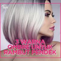 3 Warna Ombre untuk Rambut Pendek