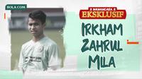 Wawancara Eksklusif - Irkham Zahrul Mila. (Bola.com/Dody Iryawan)