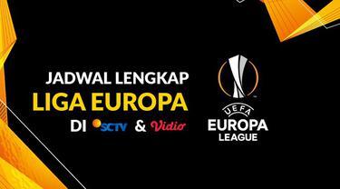 Berita motion grafis jadwal lengkap siaran langsung Liga Europa di SCTV dan Vidio babak 16 besar hingga final.
