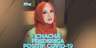 Chacha Frederica dan Suami Positif Covid-19