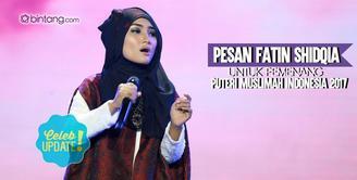 Tanggapan Fatin Shidqia tentang Malam Puncak Puteri Muslimah Indonesia 2017.