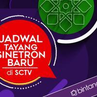 Jadwal Tayang Sinetron Baru di SCTV