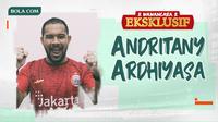 Wawancara Eksklusif -  Andritany Ardhiyasa (Bola.com/Adreanus Titus)