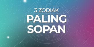 3 Zodiak Paling Sopan