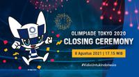 Penutupan Olimpiade Tokyo 2020, Minggu 8 Agustus 2021