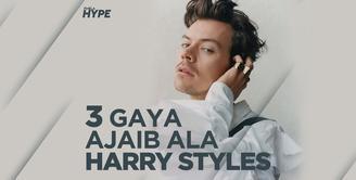 Harry Styles dan 3 Gaya Ajaibnya