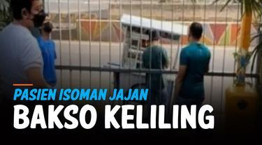 HEBOH PASIEN ISOMAN JAJAN BAKSO KELILING