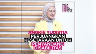 LADY BOSS: Cerita Angkie Yudistia Perjuangkan Kesetaraan untuk Penyandang Disabilitas