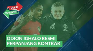 Berita Video Bursa Transfer : Odion Ighalo Resmi Perpanjang Kontrak di Manchester United