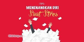 Tips Menenangkan Diri Saat Stres