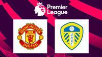 Premier League - Manchester United Vs Leeds United (Bola.com/Adreanus Titus)