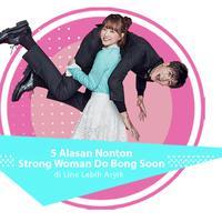 Berikut 5 alasan drama Strong Woman Do Bong Soo di Line. (Foto: JTBC, DI: Nurman Abdul Hakim/Bintang.com)