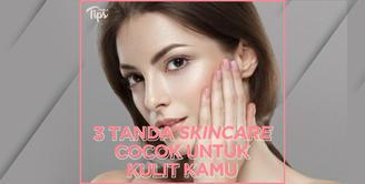 3 Tanda Skincare Cocok Untuk Kulit Kamu