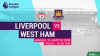 Jadwal Premier League 2018-2019, Liverpool vs West Ham United. (Bola.com/Dody Iryawan)