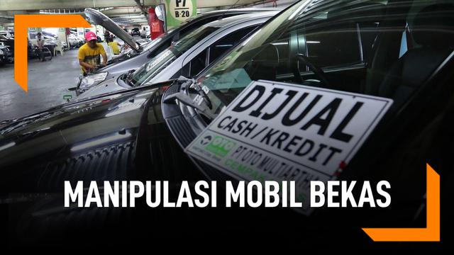 Waspada Manipulasi Penjualan Mobil Bekas