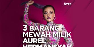 Apa saja deretan barang mewah milik Aurel Hermansyah? Yuk, kita cek video di atas!