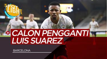Berita Video Spotlight Gabriel Jesus, Edinson Cavani dan Calon Pengganti Luis Suarez di Barcelona