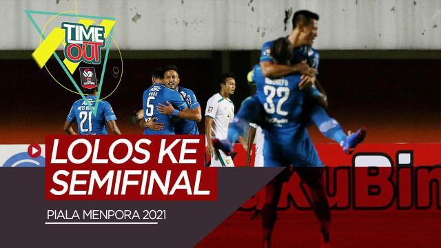 Berita video Time Out, highlights perempat final Piala Menpora 2021, Persib, PSM, Persija, PSS Sleman lolos