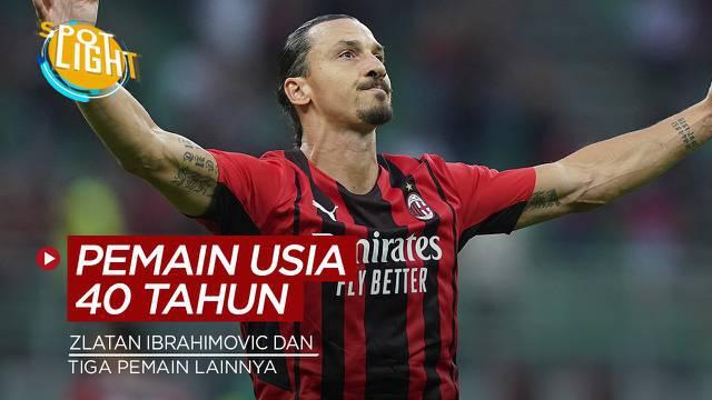 Berita video spotlight kali ini membahas tentang empat pesepak bola yang yang masih sanggup bermain di usia 40 tahun, sala satunya Zlatan Ibrahimovic.