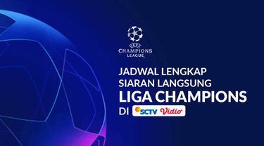 Berita motion grafis jadwal lengkap siaran langsung Liga Champions 2019-2020 babak semifinal hingga final di SCTV dan Vidio.