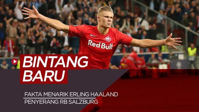 Berita video fakta menarik bintang muda Liga Champions dari klub RB Salzburg, Erling Haaland.