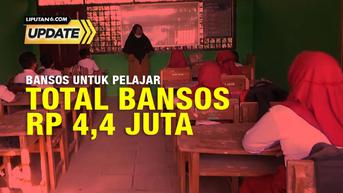 Liputan6 Update:  Bansos Rp. 4,4 Juta untuk Pelajar