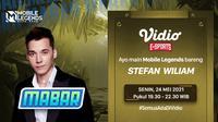 MABAR Mobile Legends Bersama Stefan William di Vidio Hari Ini