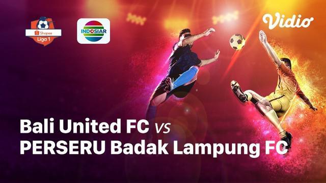 Babak Penyisihan #ShopeeLiga1 yang mempertemukan #BaliUnitedFC vs #PerseruBadakLampungFC  pada hari Minggu malam (22/10/2019).