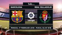 Jadwal La Liga 2018-2019 pekan ke-24, Barcelona vs Real Valladolid. (Bola.com/Dody Iryawan)